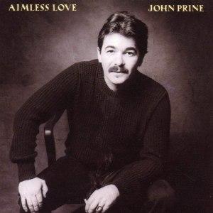 John Prine – Aimless Love