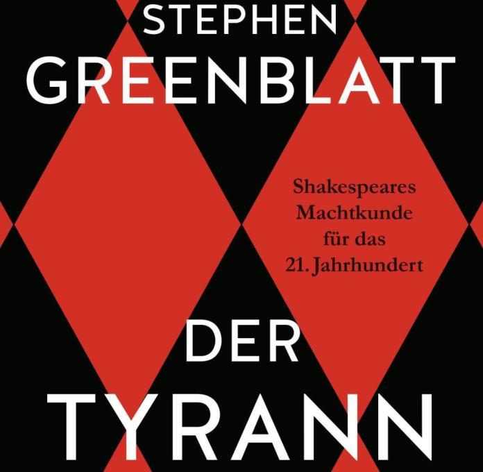 The tyrant of Stephen Greenblatt