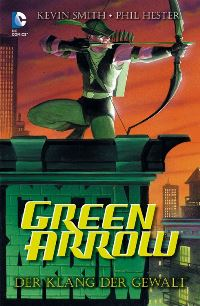 Comic Cover - Green Arrow: Der Klang der Gewalt, Rechte bei Panini Comics