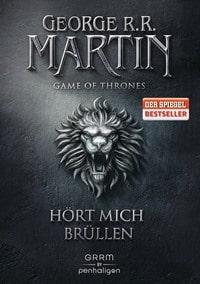 Buchcover - Game of Thrones 3: Hört mich brüllen von George R.R. Martin, Rechte bei Penhaligon