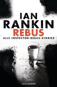 Rebus: Alle Inspector-Rebus-Stories von Ian Rankin, Rechte bei Goldmann