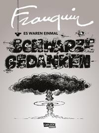 André Franquin - Es waren einmal Schwarze Gedanken zusammengestellt von Gérard Viry-Babel, Rechte bei Carlsen Comics