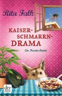 Kaiserschmarrndrama: Ein Provinzkrimi von Rita Falk, Rechte bei dtv