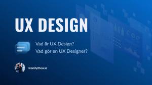 UX Design – Vad är det och vad gör en UX Designer?