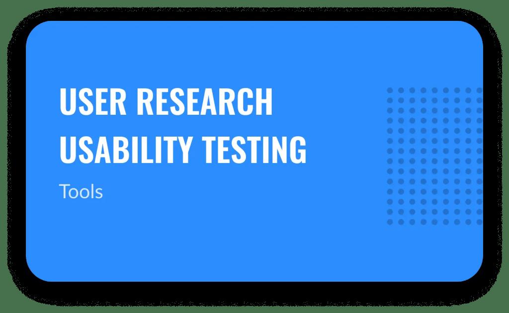 UX Usability testing tools