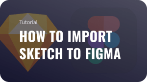 How to Import Sketch to Figma?