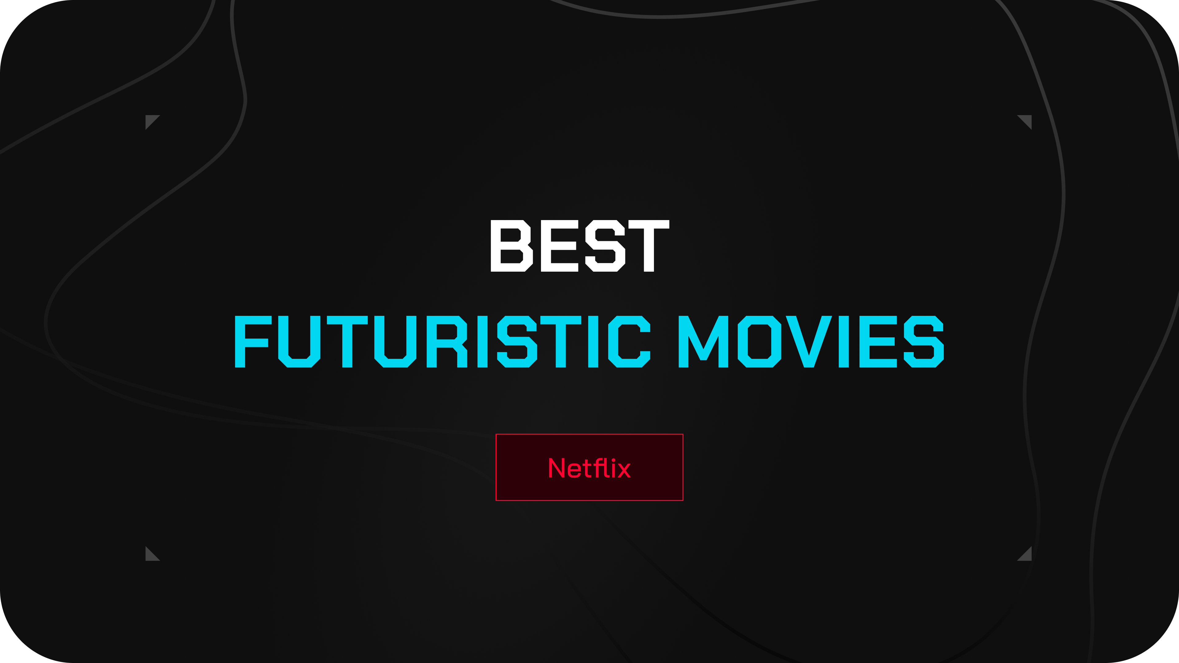 6 Best Futuristic Movies on Netflix
