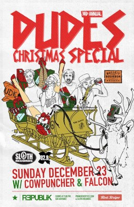 The Republik presents the 3rd annual Dudes Christmas Special w/ Falcon and Cowpuncher! Dec23-2012.