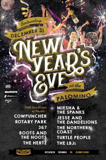 The Palomino - NYE - December 31, 2016 – w/ Rotary Park, 36?, Boots and the Hoots, The Hertz, Miesha & The Spanks, Jesse and the Dandelions, The Northern Coast, Turtle People, and The LBJs