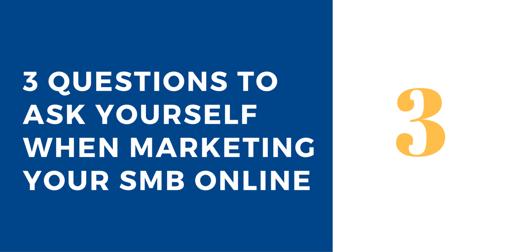 3 questions to ask when marketing your small business online