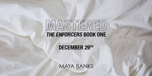 MASTERED by Maya Banks out on December 29, 2015; Release Date Image