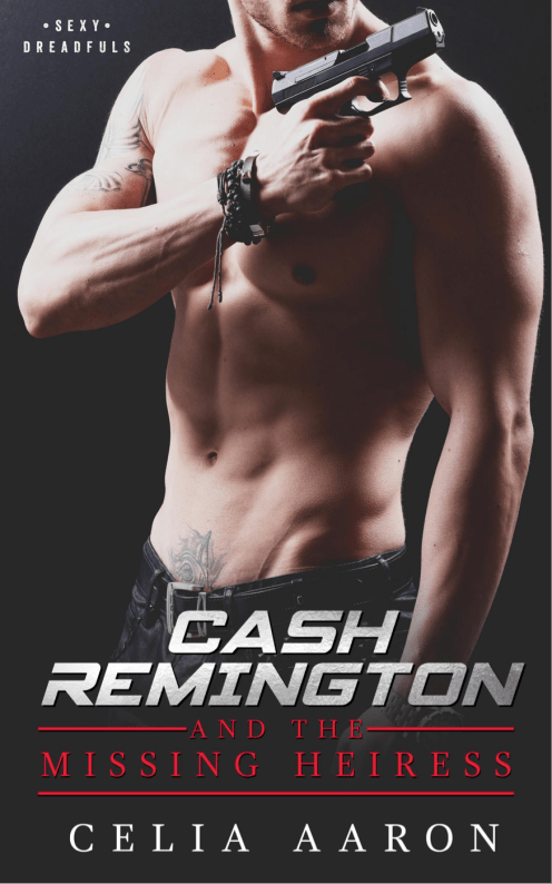 SPOTLIGHT: 'Cash Remington and the Missing Heiress' by Celia Aaron