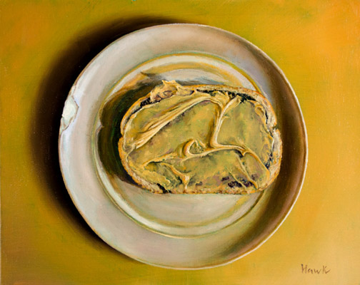 "Dana Hawk ""Peanut Butter Toast"" 8x10 oil $600."