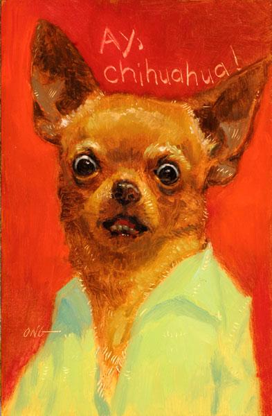 """Wilson Ong """"Ay, Chihuahua"""" 6x4 oil $200."""