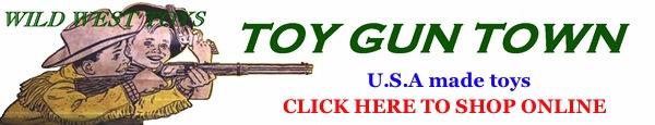 toy gun town USA made toys