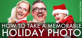 How To Take a Memorable Holiday Photo