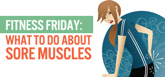 Fitness Friday: What to do about sore muscles