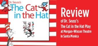 The Cat in the Hat play at The Morgan-Wixson Theatre in Santa Monica entertained my toddler