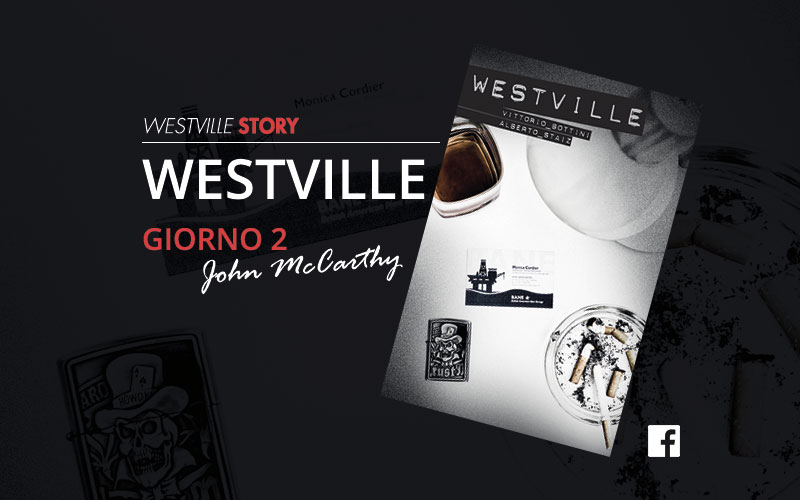 Westville Story – Giorno 2 – John McCarthy