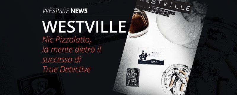 Westville News | blog nic pizzolatto true detective