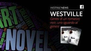 Genesi di un romanzo noir | Westville News Blog