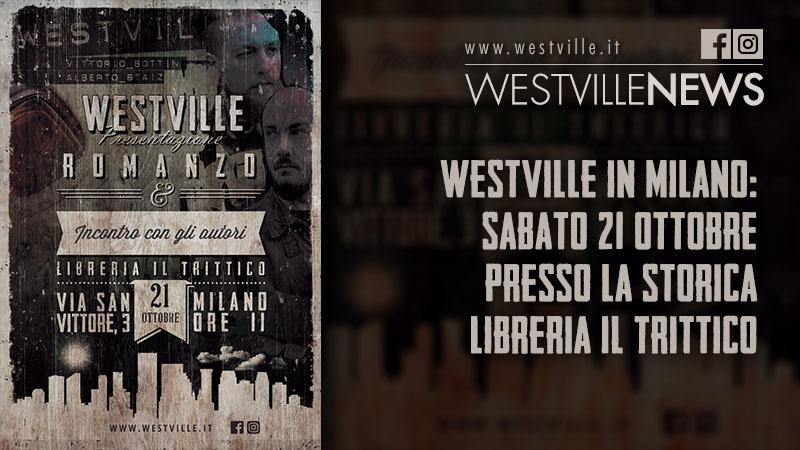 Westville in Milano: sabato 21 ottobre presso la storica libreria Il Trittico