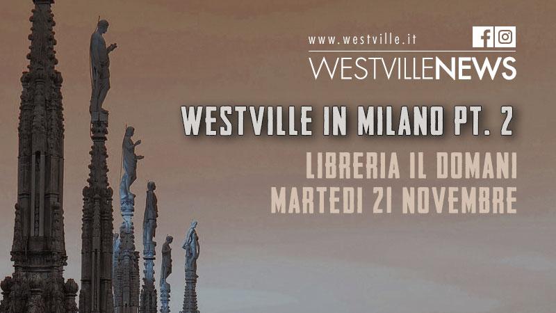 Westville in Milano pt. 2 – Martedì 21 Novembre alla libreria Il Domani