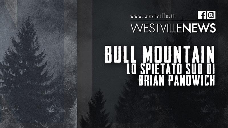 Bull Mountain: lo spietato sud di Brian Panowich
