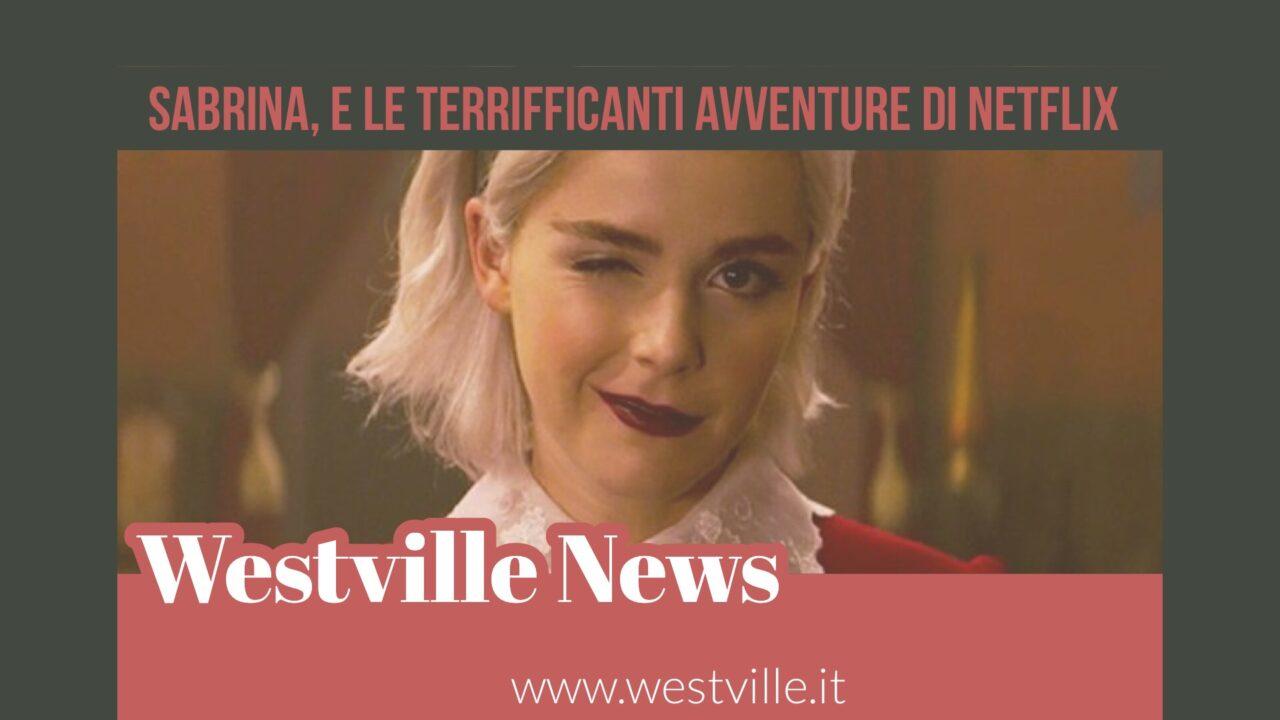 Sabrina, e le terrificanti avventure di Netflix