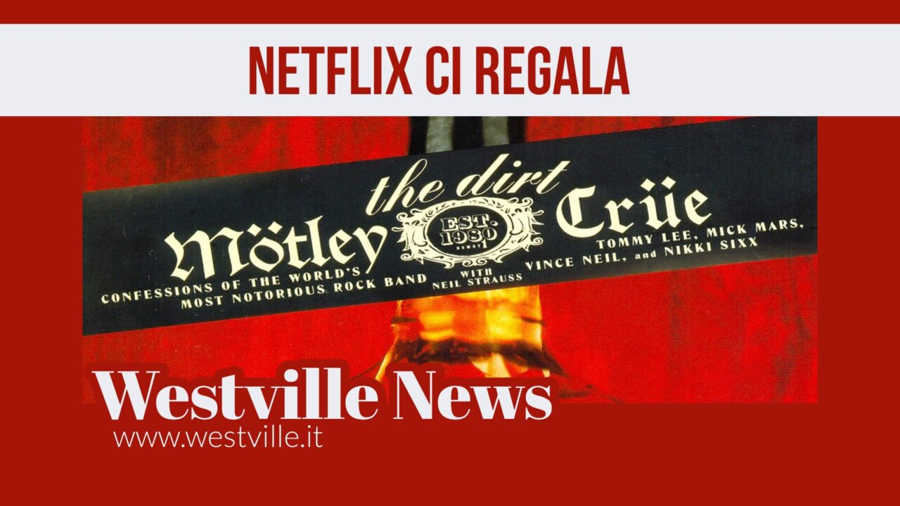 The Dirt – Netflix ci regala i Motley Crue