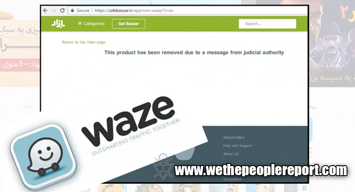 We The People Report | IRAN BLOCKS NAVIGATION APP 'WAZE' BECAUSE IT