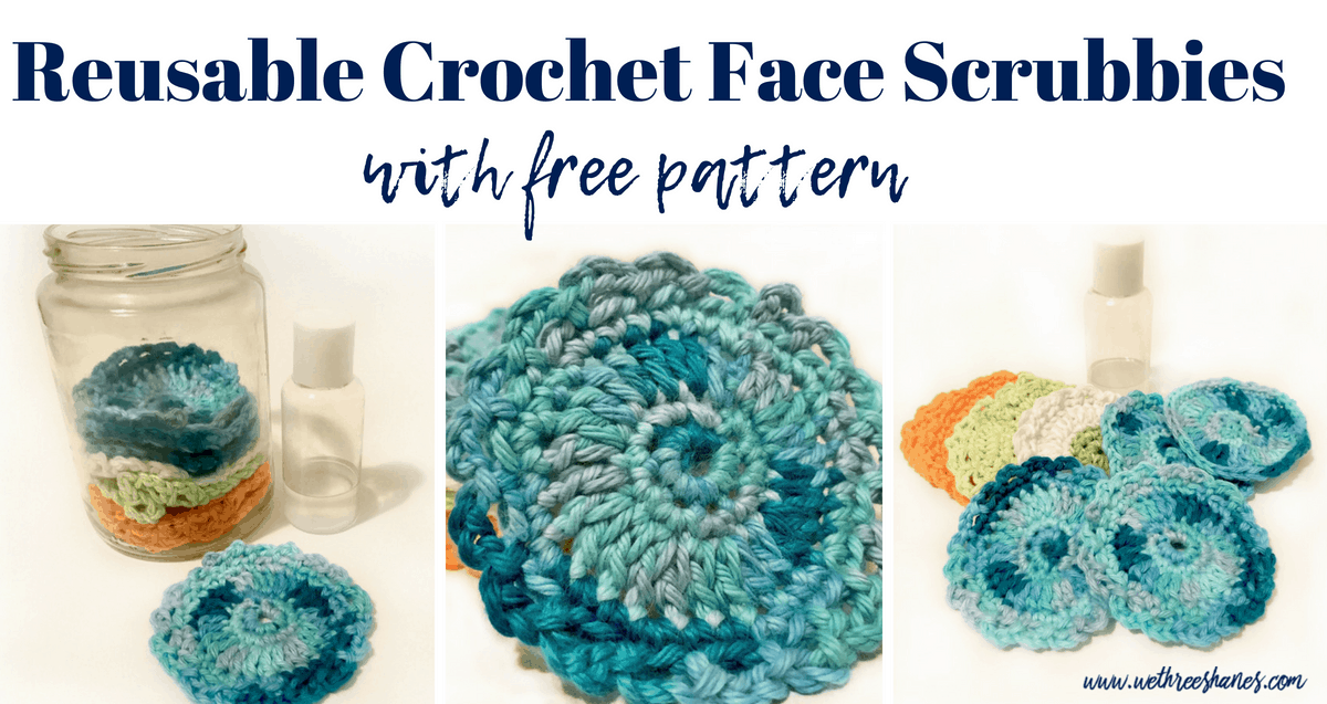 Reusable Face Scrubbies Free Crochet Pattern We Three Shanes