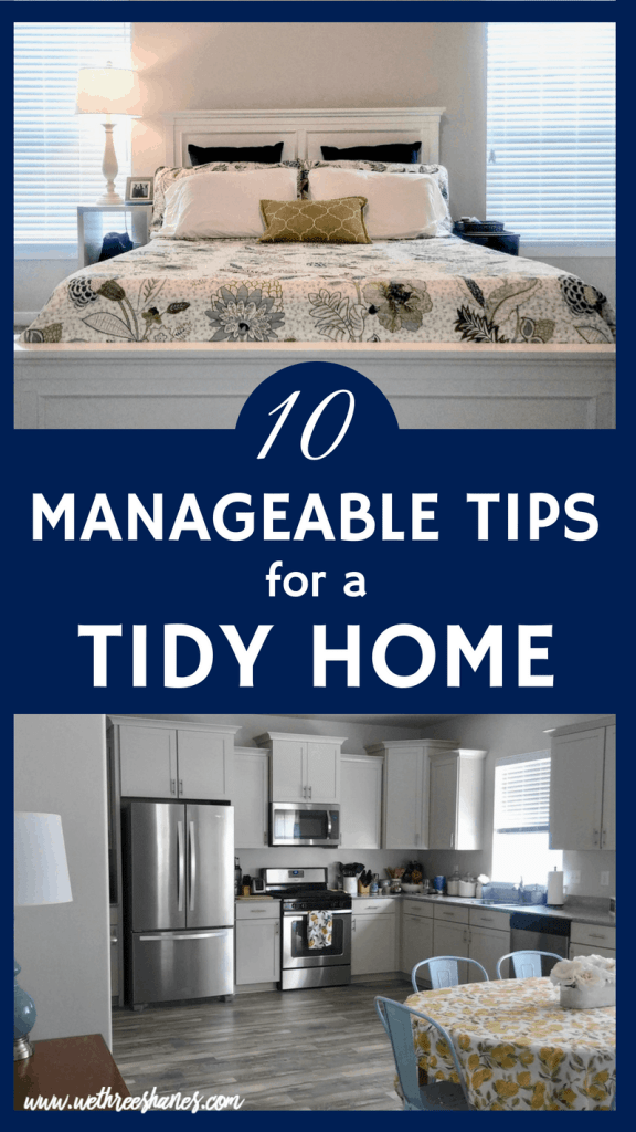 If you struggle to keep a tidy and clutter-free home then these 10 manageable tips for a tidy home are perfect for you! A well-kept house is possible. I promise! | We Three Shanes