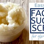 Easy DIY Facial Sugar Scrub For Glowing Skin