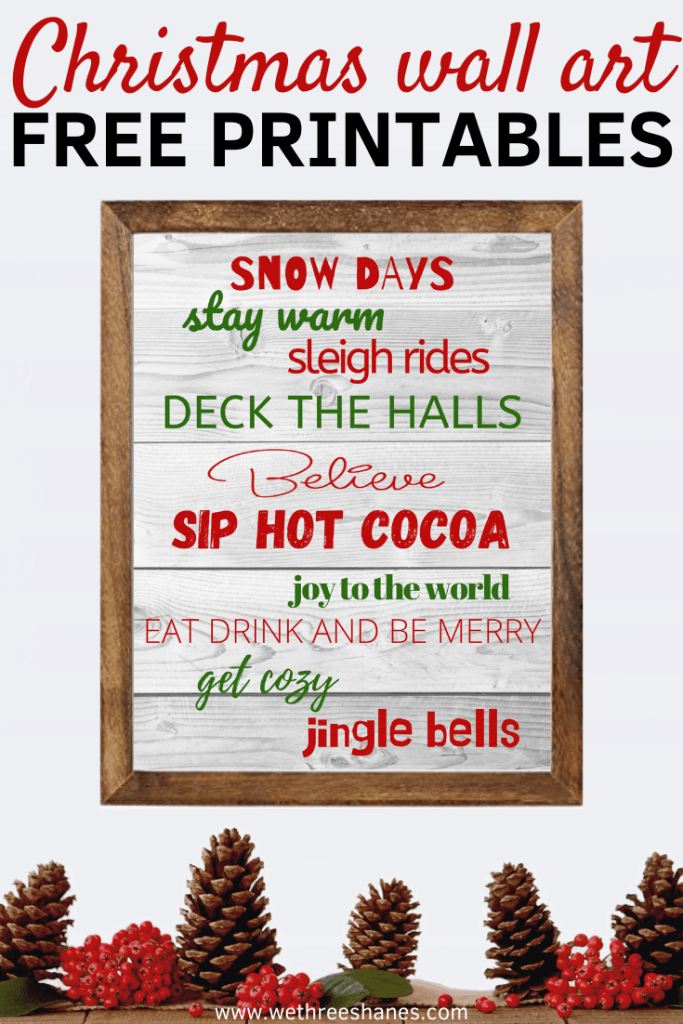 These adorable Free Christmas Wall Art printables will add some holiday cheer to your home this cozy winter season. Pop them in a frame for instant, space saving Christmas decor! | We Three Shanes