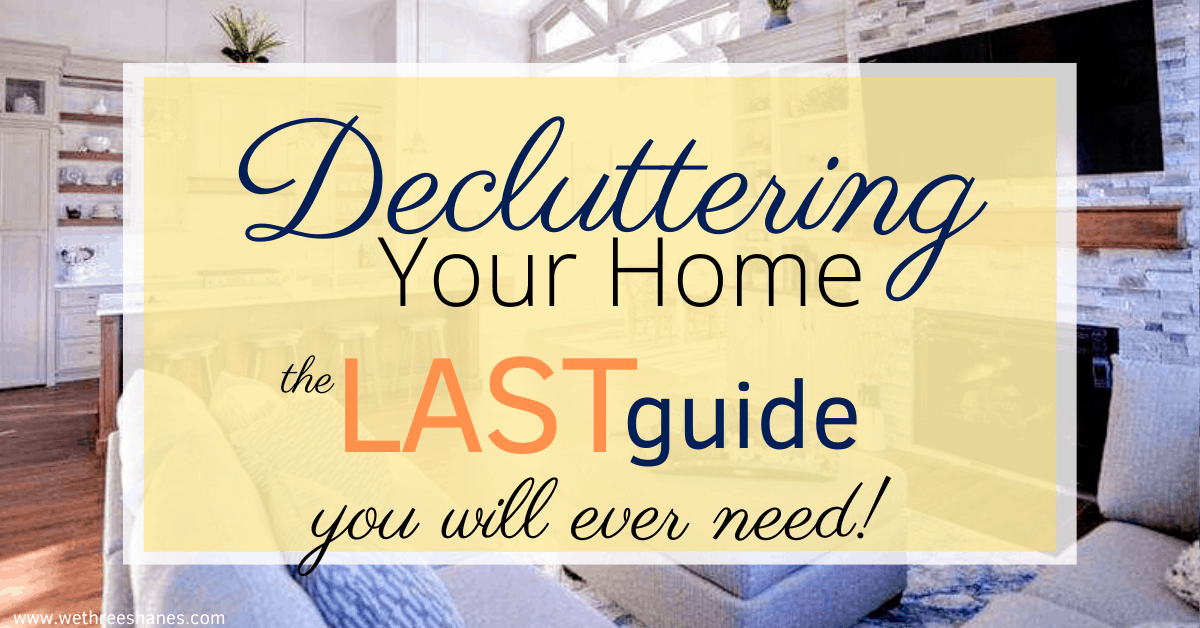 The Last Decluttering Guide You Will Ever Need
