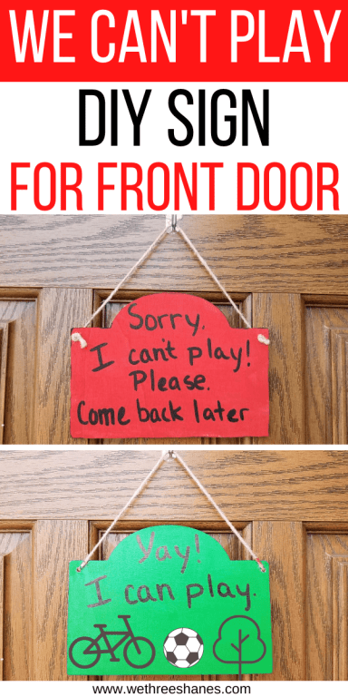 Let the neighborhood kids know when it's time to play with this DIY We Can/Can't Play sign for your front door. No more early weekend morning doorbells or remote learning interruptions! We Three Shanes