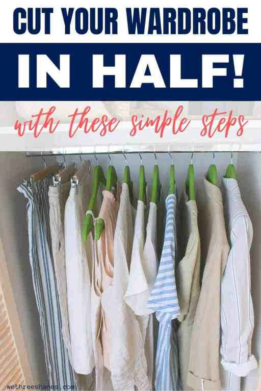 Cut your wardrobe in half but still keep the clothes you love with this easy to follow system. A decluttered closet is in your grasp! | We Three Shanes