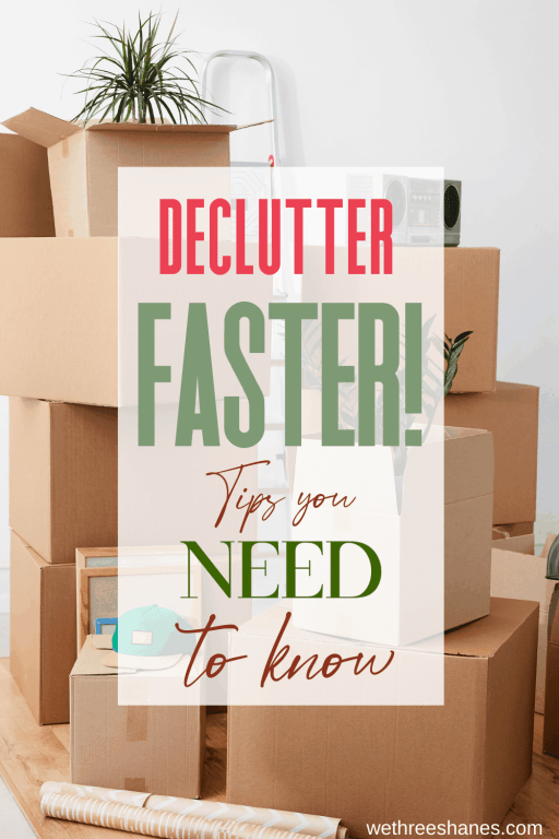 There are lots of things we can do to speed up the decluttering process and stay focused. Use these tips and tricks to declutter faster. | We Three Shanes