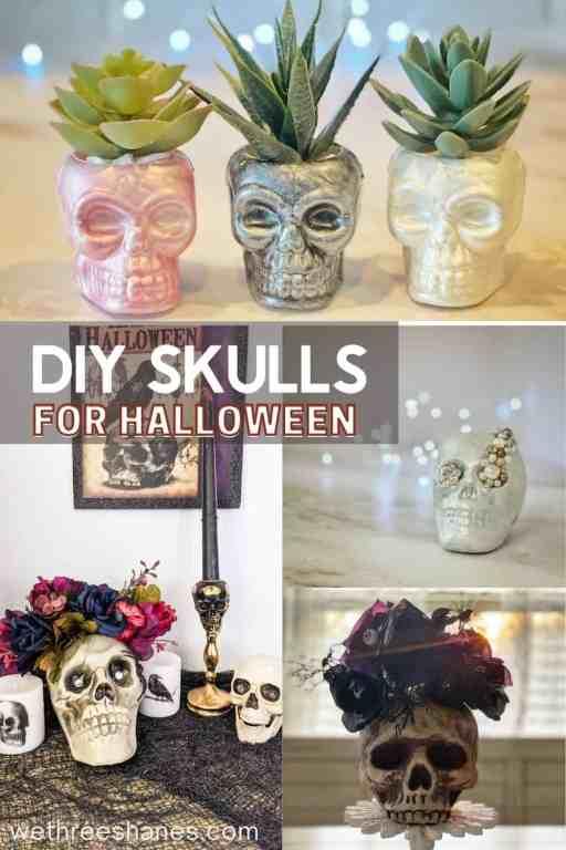 DIY Skull home decor to make this Halloween season.   We Three Shanes