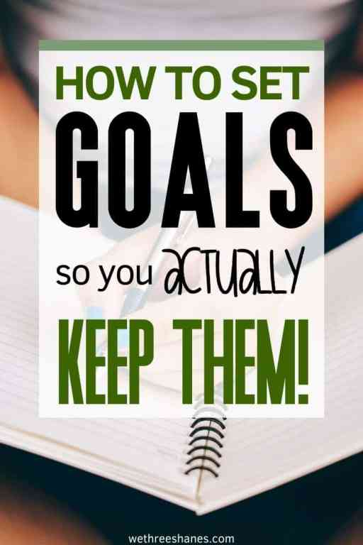 Learn how to set goals in a way that you actually keep them. The life you want can be yours. | We Three Shanes