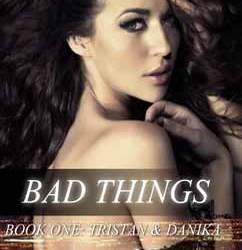 Bad Things: Tristan & Danika (1)