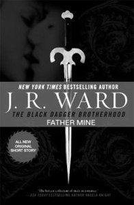Father Mine: Black Dagger Brotherhood #6.5