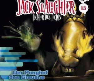 Jack Slaughter – Tochter des Lichts - Der Ponyhof des Grauens (Episode 13)