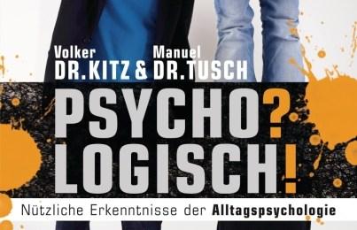 Dr. Volker Kitz & Dr. Manuel Tusch - Psycho? Logisch! - Nützliche Erkenntnisse der Alltagspsychologie (Heyne)