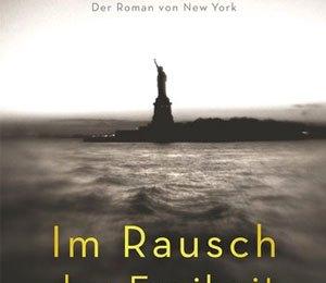 Edward Rutherfurd - Im Rausch der Freiheit: Der Roman von New York (Blessing Verlag)