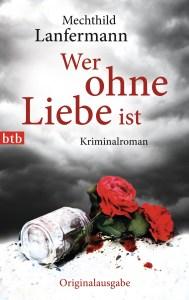 Wer ohne Liebe ist von Mechthild Lanfermann