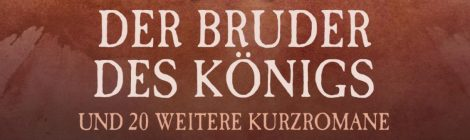 "George R.R. Martin & Gardner Dozois: ""Der Bruder des Königs"" (penhaligon)"