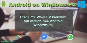 Crack YouWave 5.2 Premium full version free Android Windows PC