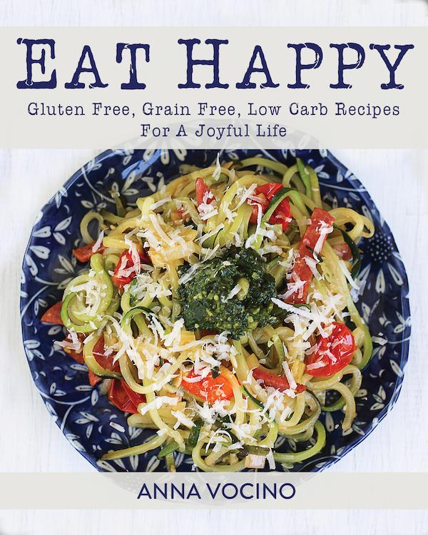 Eat Happy: Gluten free, grain free recipes